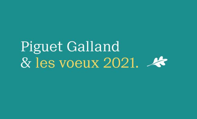 voeux-2021-piguet-galland-video
